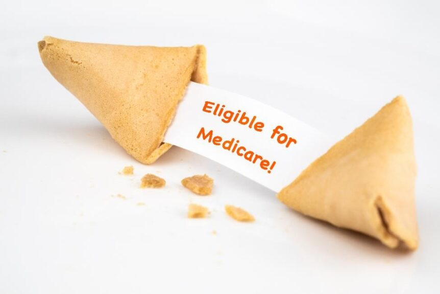 When am I eligible for coverage with Medicare?